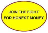 JOIN THE FIGHT FOR HONEST MONEY BUTTON 6-14-15